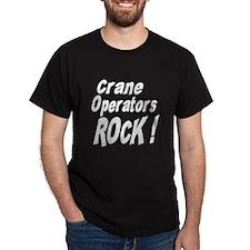 Crane Operators Rock ! T-Shirt