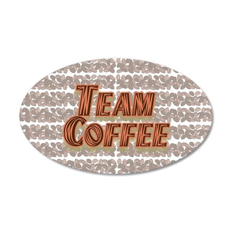 Team Coffee Design 1 35x21 Oval Wall Decal