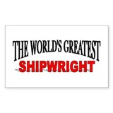 """The World's Greatest Shipwright"" Decal"