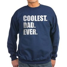 Coolest Dad Ever Sweatshirt