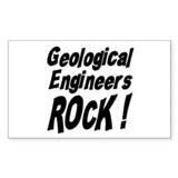 Geological Engineers Rock ! Rectangle Decal