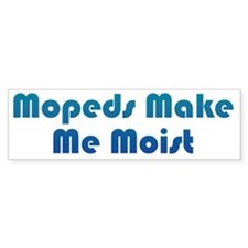 MoistMoped2 Bumper Sticker