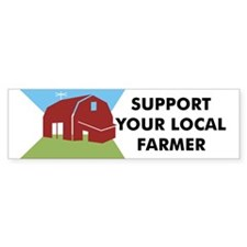 Support Your Local Farmer Bumper Bumper Sticker