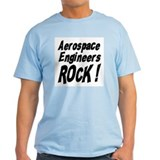 Aerospace Engineers Rock ! T-Shirt