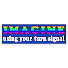 Imagine Using Your Turn Signal Bumper Bumper Sticker