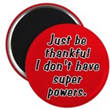 Don't Have Super Powers Magnet