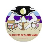TRAGIC AFFECTS OF GLOBAL WARM Ornament (Round)