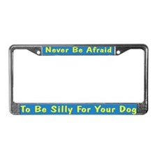 Be Silly License Plate Frame