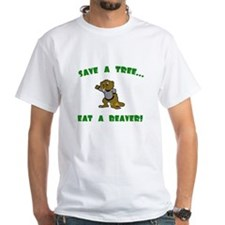 Save a tree, eat a beaver Shirt