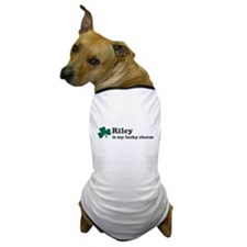 Riley is my lucky charm Dog T-Shirt