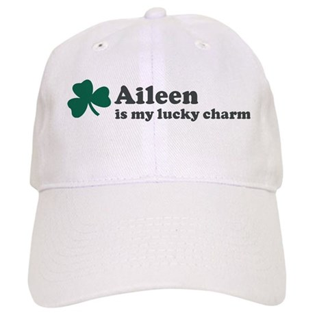 Aileen is my lucky charm Cap
