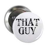 THAT Guy 2.25&quot; Button (10 pack)