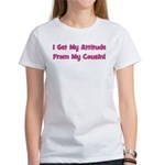 Attitude From Cousin - Pink Women's T-Shirt