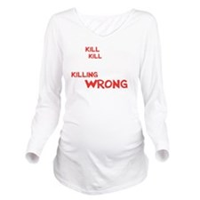 kill people wh Long Sleeve Maternity T-Shirt