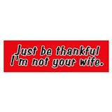 Not Your Wife Bumper Bumper Sticker