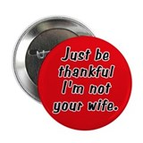Not Your Wife Button