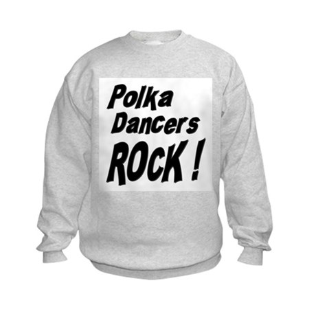 Polka Dancers Rock ! Kids Sweatshirt