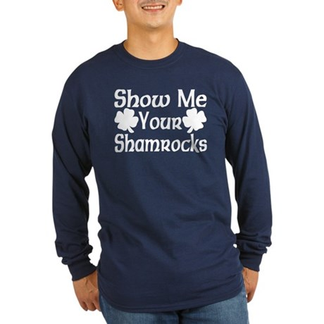 Show Me Your Shamrocks Long Sleeve Dark T-Shirt