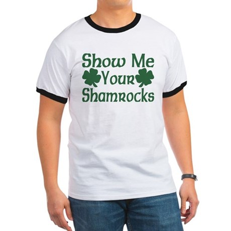 Show Me Your Shamrocks Ringer T