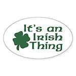 It's an Irish Thing Oval Sticker