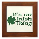 It's an Irish Thing Framed Tile