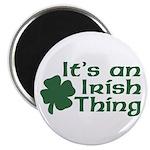 It's an Irish Thing Magnet