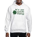 It's an Irish Thing Hooded Sweatshirt