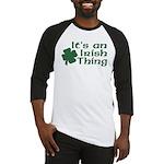 It's an Irish Thing Baseball Jersey