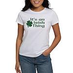 It's an Irish Thing Women's T-Shirt