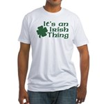It's an Irish Thing Fitted T-Shirt