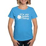 It's an Irish Thing Women's Dark T-Shirt