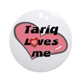 tariq loves me  Ornament (Round)