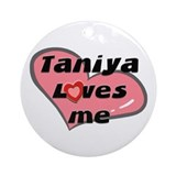 taniya loves me  Ornament (Round)