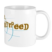 Excuse Me, I Just Burpeed Mug