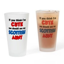 Think Im Cute Scottish Aunt Drinking Glass