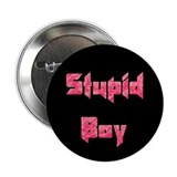 Stupid Boy Button