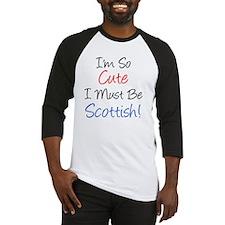 So Cute Must Be Scottish Baseball Jersey