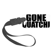 gone squatchin 1 Luggage Tag