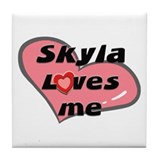skyla loves me  Tile Coaster