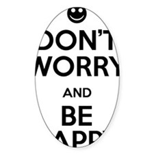 Dont Worry and Be Happy Decal