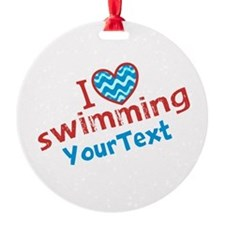 CUSTOMIZE I Love Swimming Ornament
