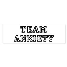 Team ANXIETY Bumper Bumper Sticker