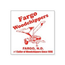 "Fargowoodchippers Square Sticker 3"" x 3"""