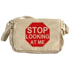 Stop Looking At Me Messenger Bag