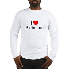 """I Love Baltimore"" Long Sleeve T-Shirt"