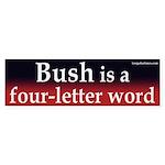 Bush is a four-letter word (bumper sticker)