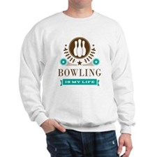 Bowling Is My Life Sweatshirt