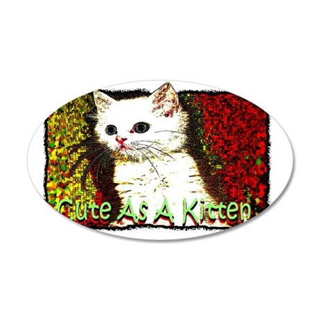 cute as a kitten 35x21 Oval Wall Decal