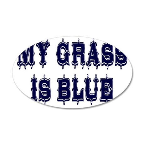 my grass is blue spear lette 35x21 Oval Wall Decal