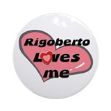 rigoberto loves me  Ornament (Round)